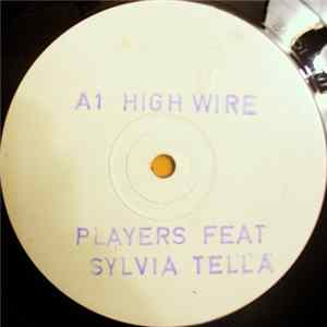 Players Feat Sylvia Tella - High Wire