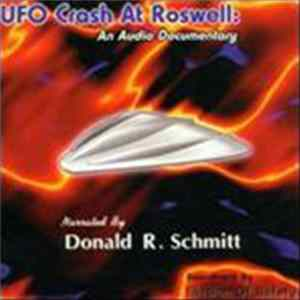 Donald R. Schmitt & Illusion Of Safety - UFO Crash At Roswell: An Audio Documentary