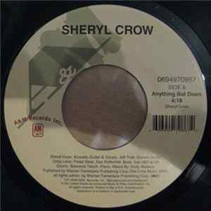 Sheryl Crow - Anything But Down / The Difficult Kind