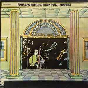 Charles Mingus - Town Hall Concert - Featuring Eric Dolphy & Clifford Jordan