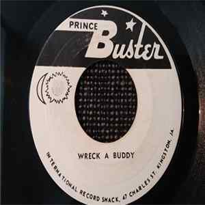 The Rude Girls And The Prince Buster All Stars / Prince Buster And His All Stars - Wreck A Buddy / Until You Were Able To Fly Away