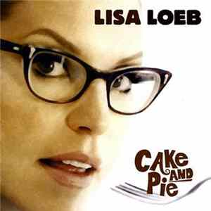 Lisa Loeb - Cake And Pie