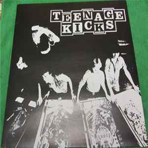 Teenage Kicks - Teenage Kicks