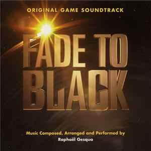 Raphaël Gesqua - Fade To Black Original Game Soundtrack Album