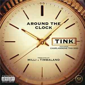 Tink Featuring Charlamagne Tha God - Around The Clock