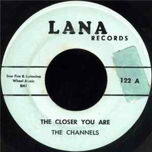 The Channels - The Closer You Are / Sad Song