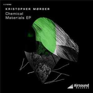 Kristopher Mørder - Chemical Materials EP