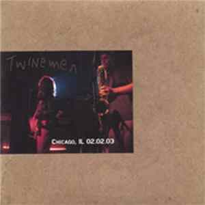 Twinemen - Chicago, IL 02.02.03 Album