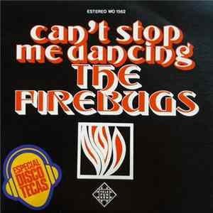 The Firebugs - Can't Stop Me Dancing