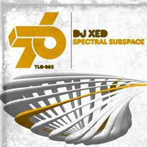 DJ Xed - Spectral Subspace