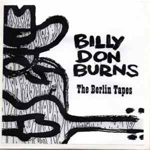 Billy Don Burns - The Berlin Tapes