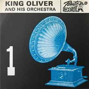 King Oliver & His Orchestra - King Oliver And His Orchestra 1