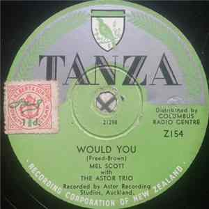 Mel Scott With The Astor Trio - Would You / I Went To Your Wedding