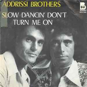Addrisi Brothers - Slow Dancin' Don't Turn Me On