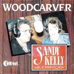 Sandy Kelly With Johnny Cash - Woodcarver Album