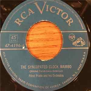 Perez Prado And His Orchestra - The Syncopated Clock Mambo / Broadway Mambo